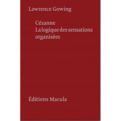 Cézanne : La Logique des sensations organisées