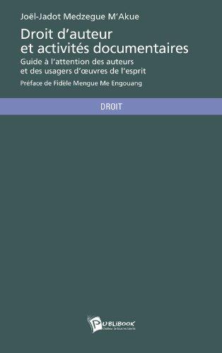 Droit d'auteur et activités documentaires: Guide à l'attention des auteurs et des usagers d'oeuvres de l'esprit