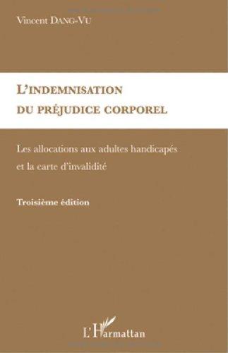 L'indemnisation du préjudice corporel : Les allocations aux adultes handicapés et la carte d'invalidité par Vincent Dang-Vu