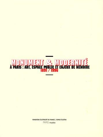 Monuments et modernité. A Paris :art, espace public et enjeux de mémoire, 1891-1996 par Noëlle Chabert