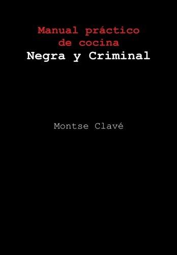 Manual práctico de cocina Negra y Criminal por Montse Clavé