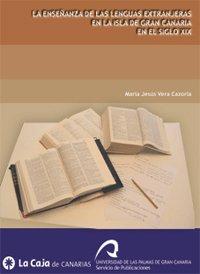 La enseñanza de las lenguas extranjeras en la Isla de Gran Canaria en el Siglo XIX (Monografía)