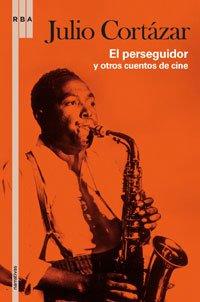 El perseguidor (FICCION GENERAL) por Julio Cortázar