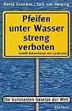 Pfeifen unter Wasser streng verboten. Die kuriosesten Gesetze der Welt - David Crombie