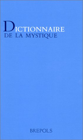 Dictionnaire de la mystique par P. Dinzelbacher