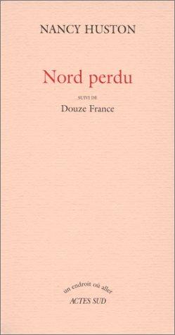 Nord perdu, suivi de Douze France