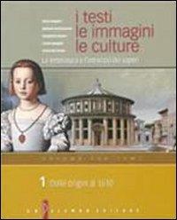 I testi, le immagini, le culture. La letteratura e l'intreccio dei saperi. Versione per temi. Per le Scuole superiori: 1