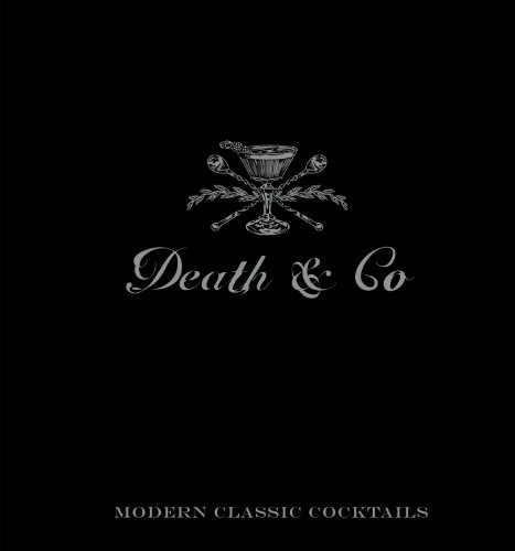 Death & Co: Modern Classic Cocktails, with More than 500 Recipes (English Edition)