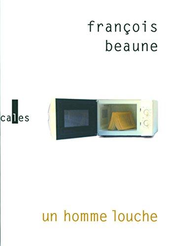 Un homme louche par François Beaune