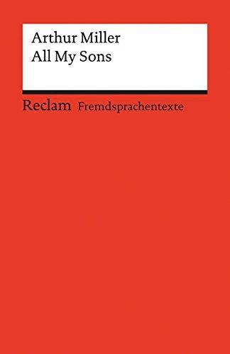 All My Sons: A Drama in Three Acts. Englischer Text mit deutschen Worterklärungen. B2-C1 (GER) (Reclams Universal-Bibliothek)