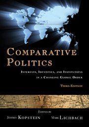 Comparative Politics 3rd Edition Paperback: Interests, Identities, and Institutions in a Changing Global Order