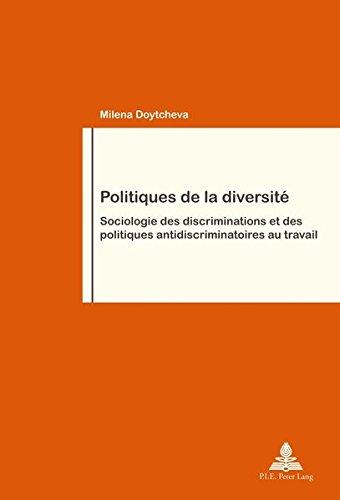 Politiques de la diversité : Sociologie des discriminations et des politiques antidiscriminatoires au travail