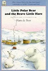 Little Polar Bear and the Brave Little Hare by Hans De Beer (1992-10-06)