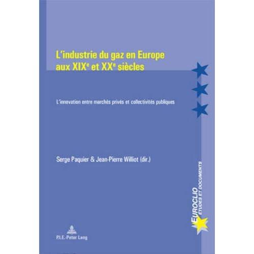 L'industrie du gaz en Europe aux XIXe et XXe siècles