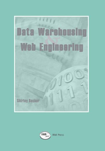 Data Warehousing and Web Engineering by Shirley Becker (2002-04-30)