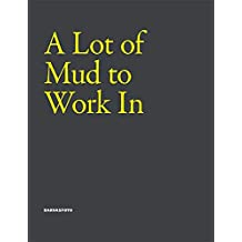 A Lot of Mud to Work In