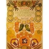 Cuisine Vegetarienne Francaise: Gourmet French Vegetarian Recipes (A Thorsons wholefood cookbook)