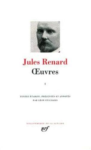 Jules Renard : Oeuvres, tome 1 (Pleiade)