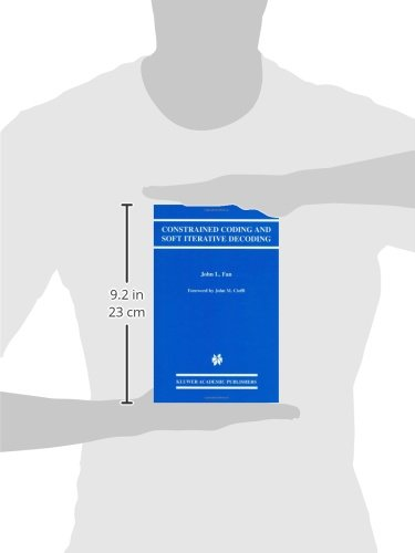 Constrained Coding and Soft Iterative Decoding (The Springer International Series in Engineering and Computer Science)