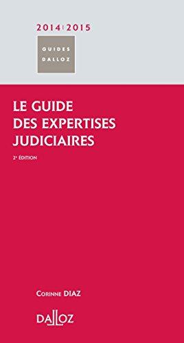 Le guide des expertises judiciaires 2014/2015 - 2e éd.: Guides Dalloz