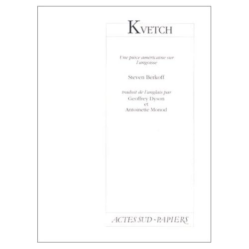 Kvetch : Une pièce américaine sur l'angoisse, [Paris, Théâtre national de la Colline, 15 mai 1992]