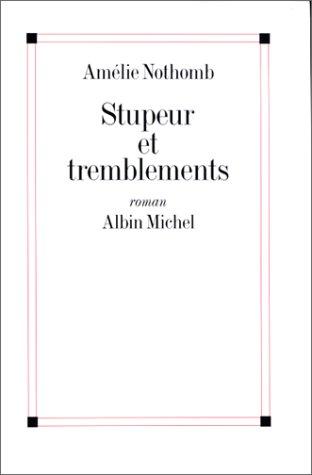 Stupeur et tremblements / Amélie Nothomb  