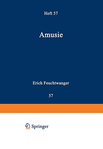 Amusie: Studien Zur Pathologischen Psychologie Der Akustischen Wahrnehmung Und Vorstellung Und Ihrer Strukturgebiete Besonders In Musik Und Sprache ... (Handbuch der Neurologie (57), Band 57)