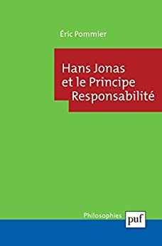 Hans Jonas et le Principe Responsabilité par [Pommier, Éric]