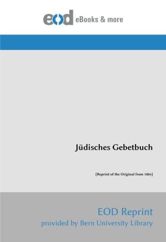 Jüdisches Gebetbuch: [Reprint of the Original from 1804]