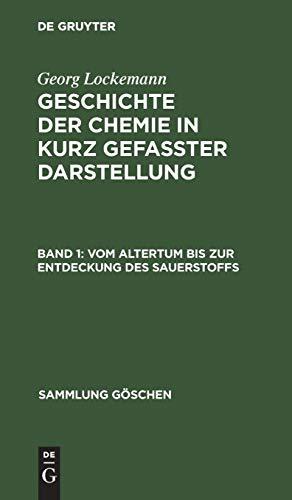 Sauerstoff Sammlung (Georg Lockemann: Geschichte der Chemie in kurz gefaßter Darstellung: Vom Altertum bis zur Entdeckung des Sauerstoffs (Sammlung Göschen, Band 264))