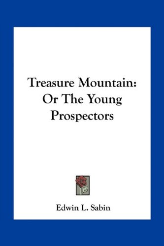 Treasure Mountain: Or the Young Prospectors