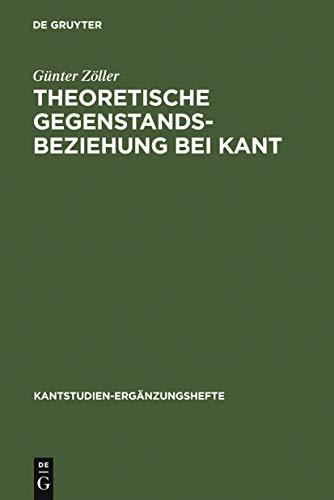 Theoretische Gegenstandsbeziehung bei Kant: Zur systematischen Bedeutung der Termini