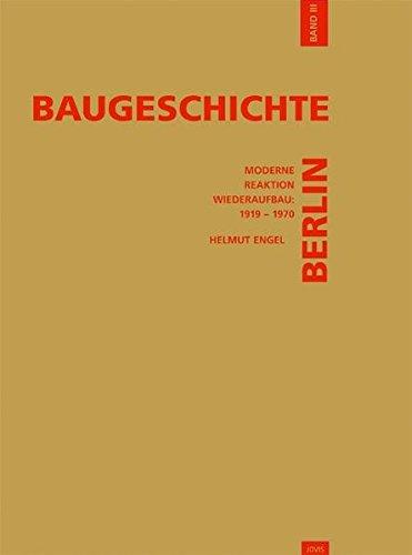 Baugeschichte Berlin / Baugeschichte Berlin: Moderne, Reaktion, Wiederaufbau: 1919-1970