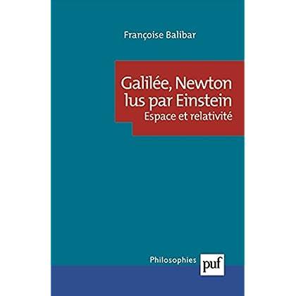 Galilée, Newton lus par Einstein: Espace et relativité (Philosophies t. 1)