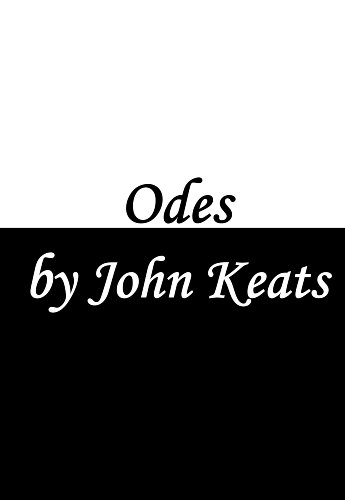 Odes by John Keats (Ode on a Grecian Urn, Ode to a Nightingale, To Autumn, Ode to Indolence, Ode on Melancholy, Ode to Psyche) (English Edition) -