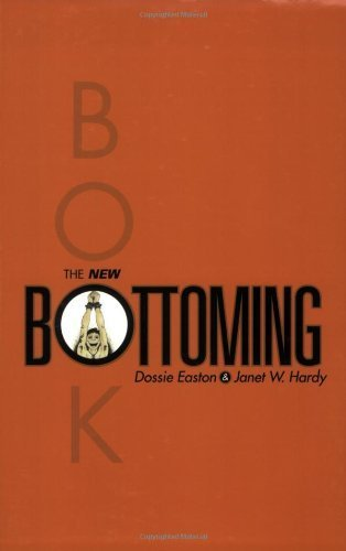 The New Bottoming Book by Hardy, Janet W., Easton, Dossie (2001) Paperback