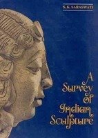 A Survey of Indian Sculpture por S.R. Sarawasti