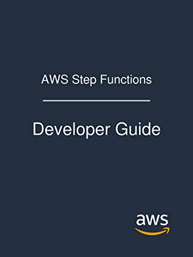 AWS Step Functions: Developer Guide (English Edition)
