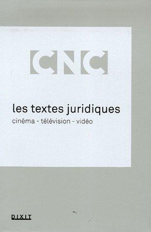 Les textes juridiques : Cinéma, Télévision, Vidéo par Véronique Cayla