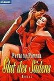 Glut des Südens - Patricia Potter