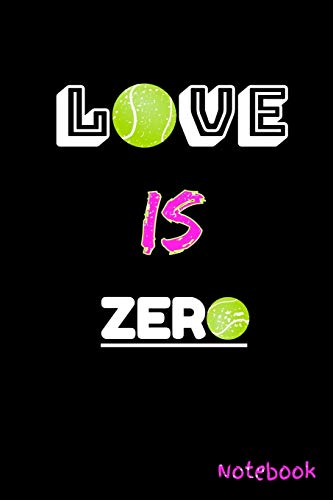 Love is Zero Notebook: Tennis Sports Journal Lined