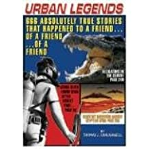 Urban Legends: 666 Absolutely True Stories That Happened to a Friend...of a Friend?of a Friend