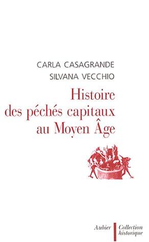 Histoire des péchés capitaux au Moyen Age par Carla Casagrande, Silvana Vecchio