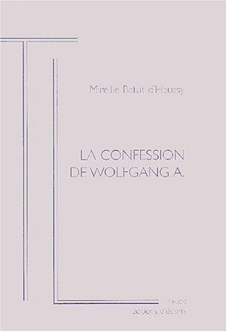 La confession de Wolfgang A par Mireille Batut d'Haussy
