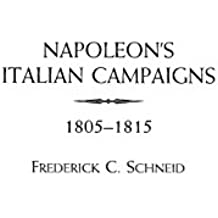 Napoleon's Italian Campaigns: 1805-1815