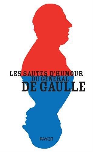 Les sautes d'humour du general de Gaulle