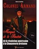 Colonel Armand - De la révolution américaine à la chouannerie bretonne (Romant istor)