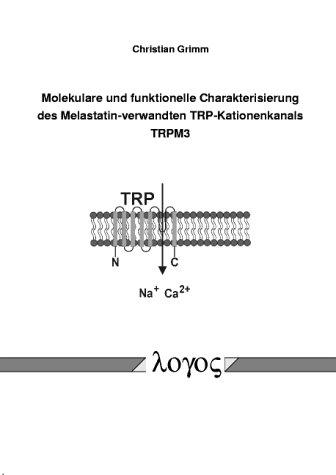 Molekulare und funktionelle Charakterisierung des Melastatin-verwandten TRP-Kationenkanals TRPM3