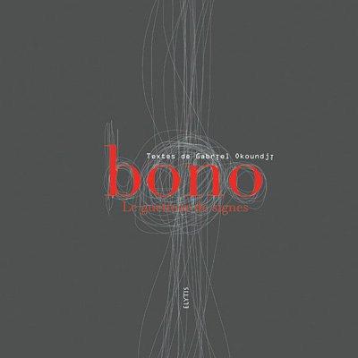 Bono : Le guetteur de signes par Gabriel Mwènè Okoundji