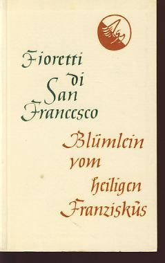 Fioretti di San Francesco / Blümlein vom Heiligen Franziskus